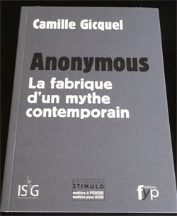 Anonymous La fabrique d'un mythe contemporain de Camille Gicquel